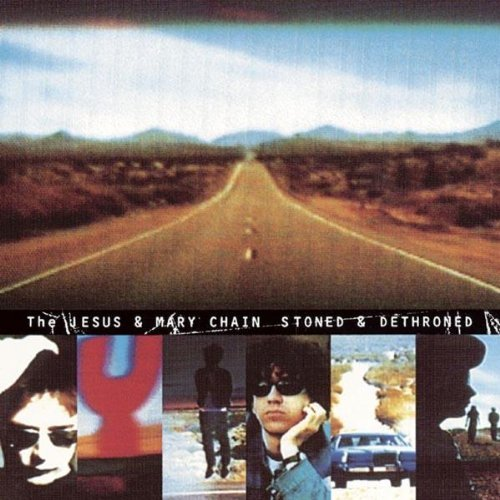 Jesus & Mary Chain Stoned & Dethroned