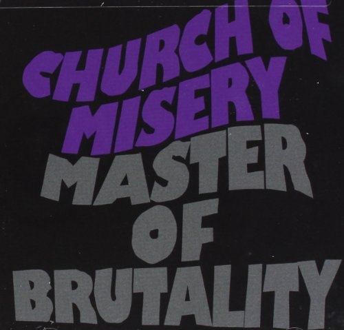 Church Of Misery Master Of Brutality Reissue