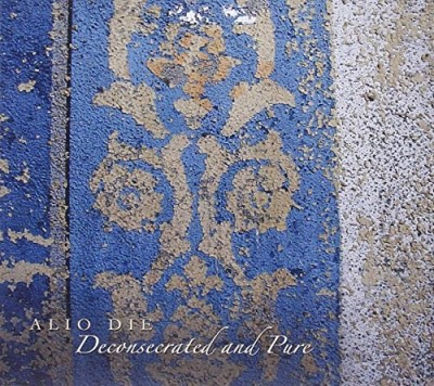 Alio Die Deconsecrated & Pure