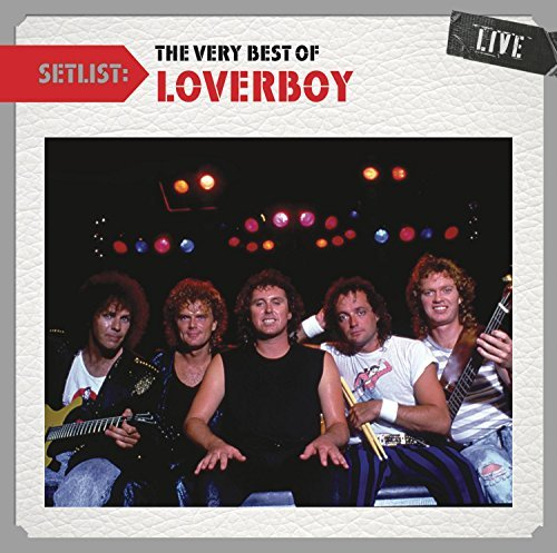 Loverboy Setlist The Very Best Of Love
