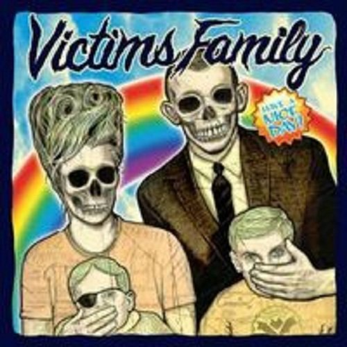 Victims Family Have A Nice Day 7 Inch Single