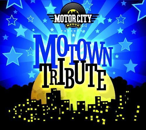 The Motor City Revue Motor City Revue Motown Tribute