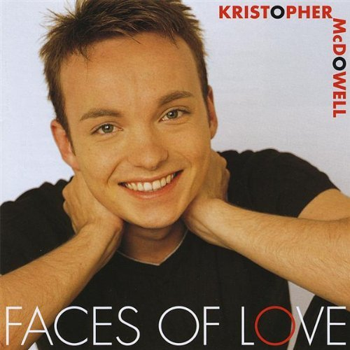 Kristopher Mcdowell Faces Of Love