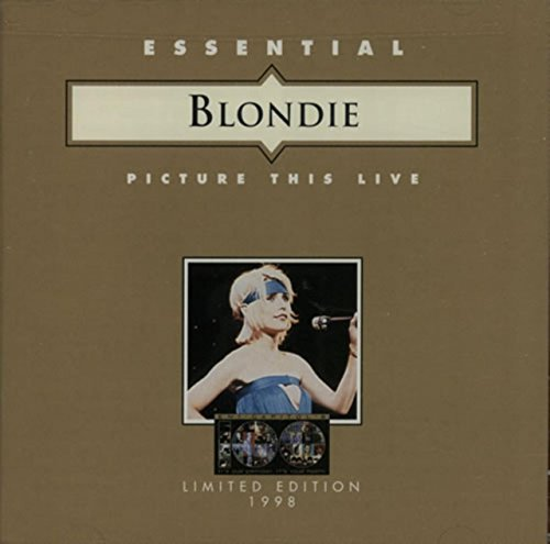 Blondie Essential Blondie Picture This Live