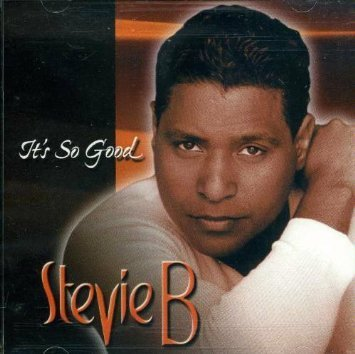 Stevie B It's So Good