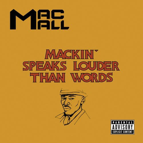 Mac Mall Mackin' Speaks Louder Than Wor Explicit Version