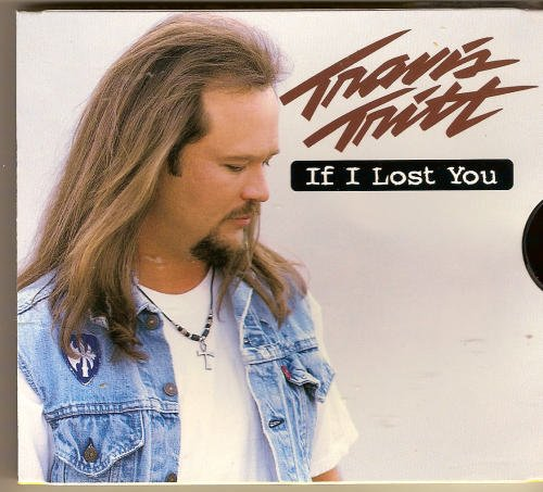 Travis Tritt If I Lost You B W Start The Car