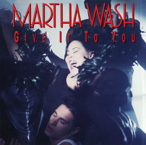 Martha Wash Give It To You