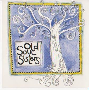 Old Soul Sisters Old Soul Sisters
