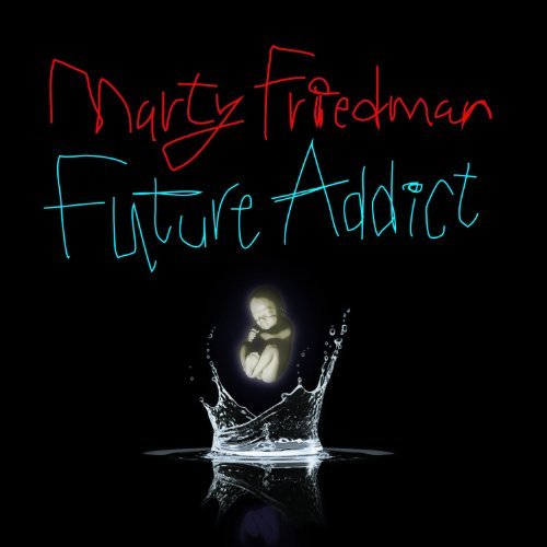 Marty Friedman Future Addict