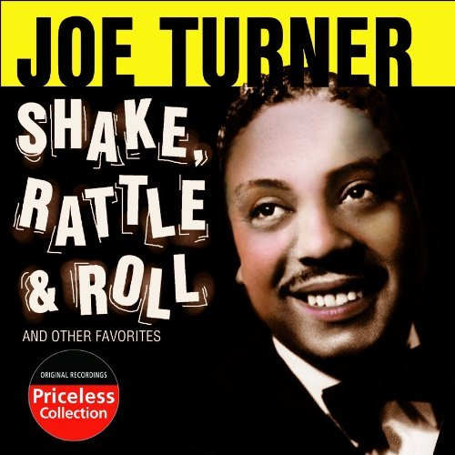 Joe Turner Shake Rattle & Roll