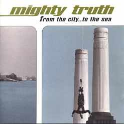 Mighty Truth From The City To The Sea