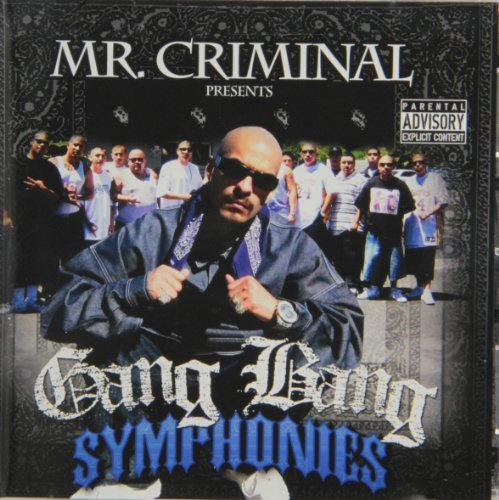 Mr. Criminal Presents Gang Bang Symphonies Explicit Version