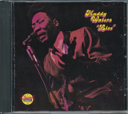 Muddy Waters Live At Mr Kelly's