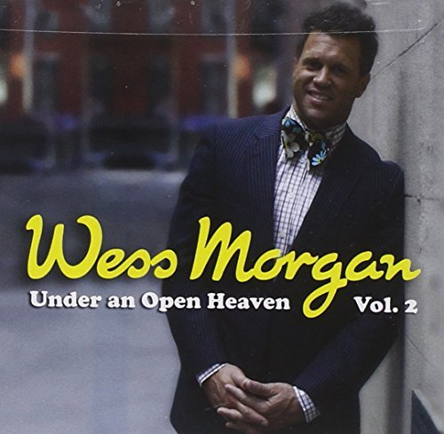 Wess Morgan Vol. 2 Under An Open Heaven