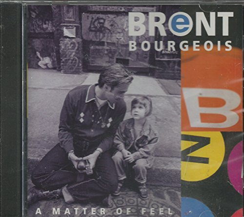 Brent Bourgeois Matter Of Feel A