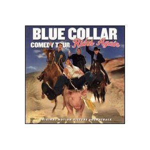 Jeff Foxworthy Larry The Cable Guy Bill Engvall Ro Blue Collar Comedy Tour Rides Again