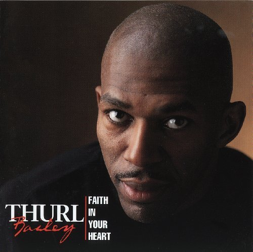 Thurl Bailey Faith In Your Heart