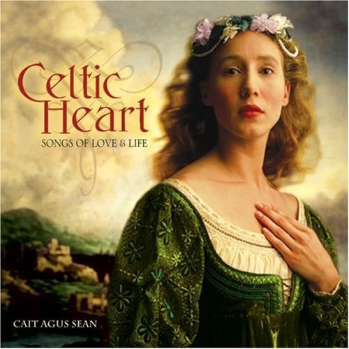Cait Agus Sean Celtic Heart Songs Of Love & Life