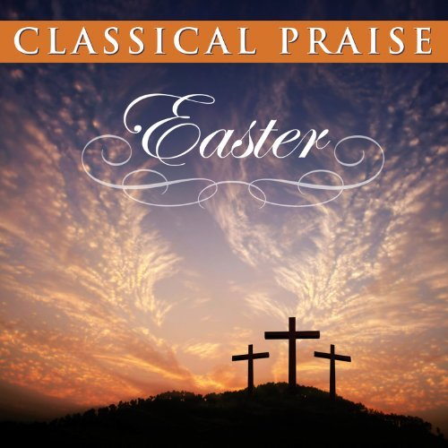 Phillip Keveren Classical Praise Easter