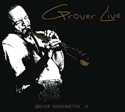 Grover Jr. Washington Grover Live