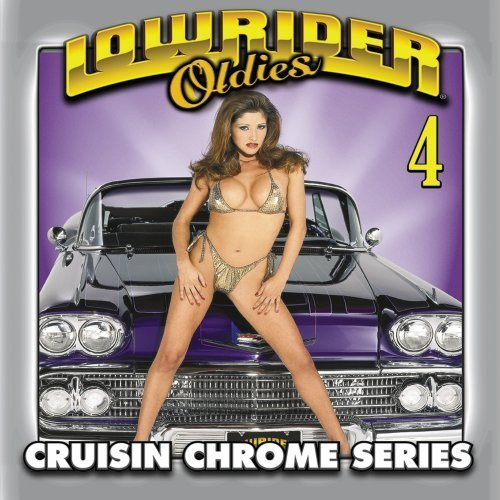Lowrider Oldies Vol. 4 Cruisin Chrome Series Dramatics Escorts Stewart Lowrider Oldies
