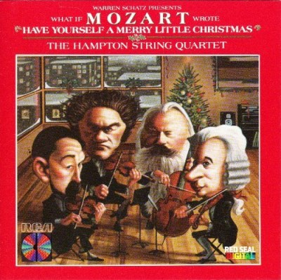 The Hampton String Quartet Warren Schatz What If Mozart Wrote Have Yourself A Merry Little