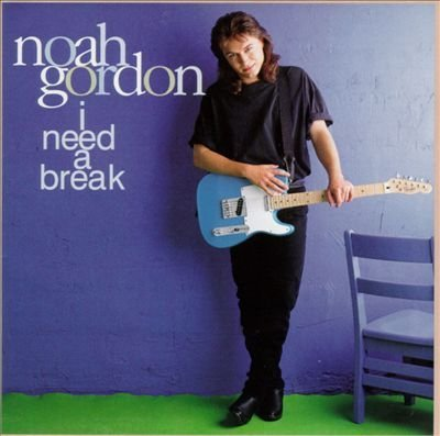 Gordon Noah I Need A Break