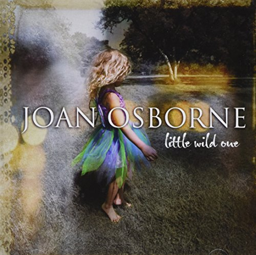 Joan Osborne Little Wild One