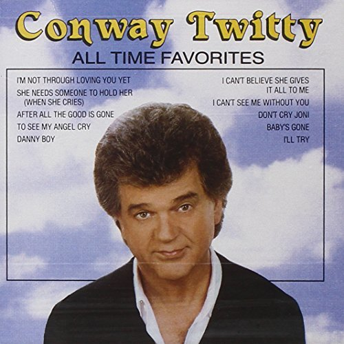 Conway Twitty All Time Favorites