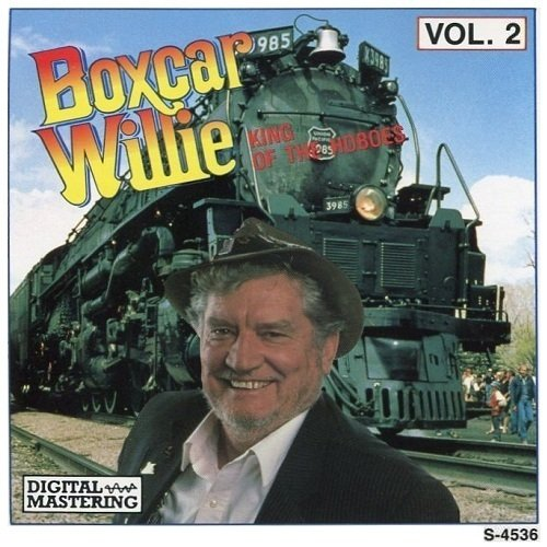 Boxcar Willie King Of The Hoboes Vol. 2