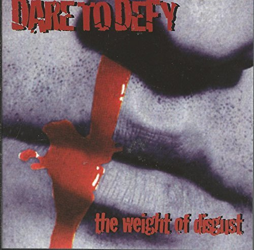 Dare To Defy Weight Of Disgust