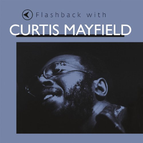 Curtis Mayfield Flashback With Curtis Mayfield