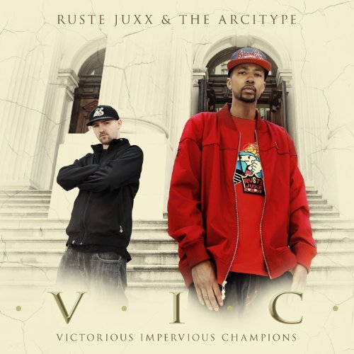 Ruste Juxx & The Arcitype V.I.C.