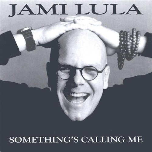 Jami Lula Somethings Calling Me