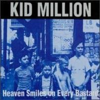 Kid Million Heaven Smiles On Every Bastard