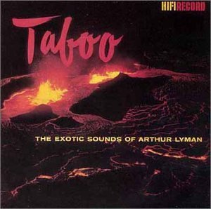 Lyman Arthur Taboo Exotic Sounds Of The Arthur Lyman Group
