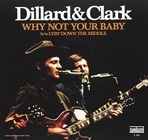 Dillard & Clark Lyin' Down The Middle Why Not 7 Inch Single