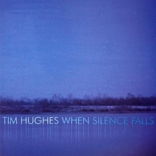 Tim Hughes When Silence Falls