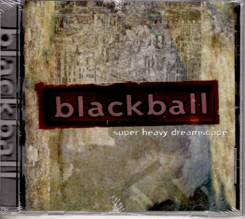 Blackball Super Heavy Dreamscape