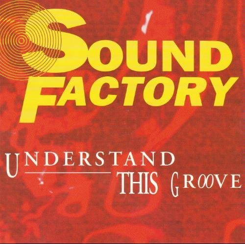Sound Factory Understand This Groove