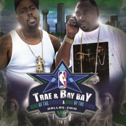 Trae & Bay Bay King Of The Streetz & King Of Explicit Version