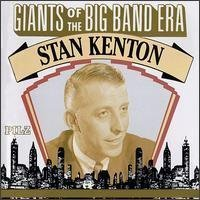 Stan Kenton Giants Of The Big Band Era Stan Kenton