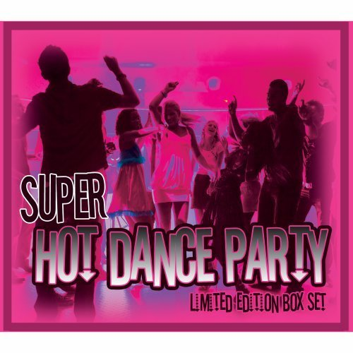Super Hot Dance Party Box Set Super Hot Dance Party Box Set 3 CD