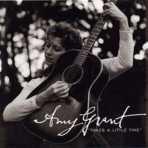 Amy Grant Takes A Little Time