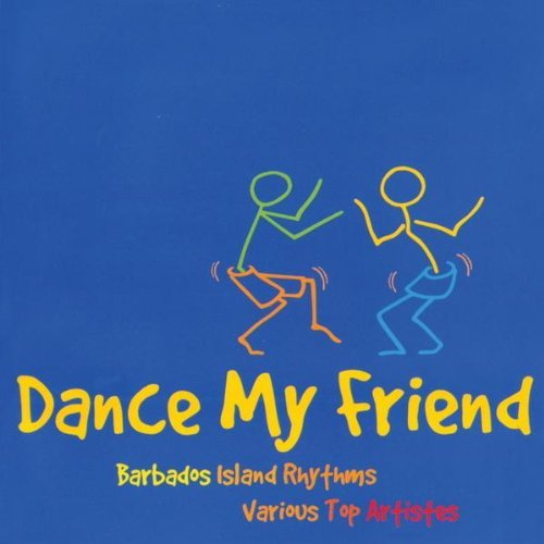 Dance My Friend Barbados Island Rhythms