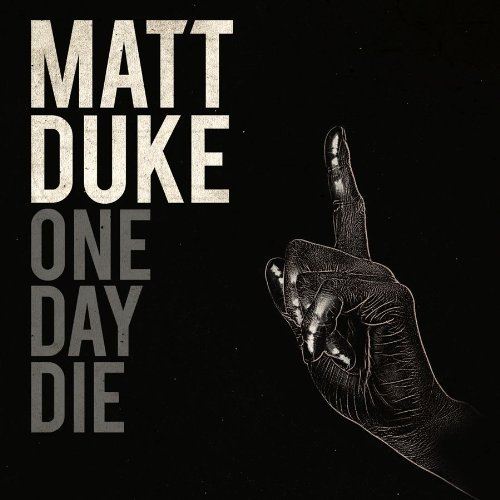 Matt Duke One Day To Die One Day To Die
