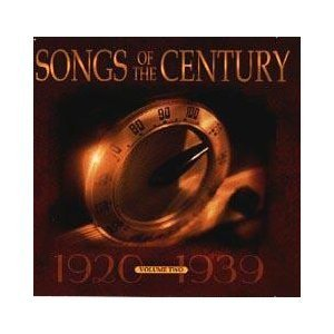 Songs Of The Century Vol. 2 (1920 1939) 2 Disc Set
