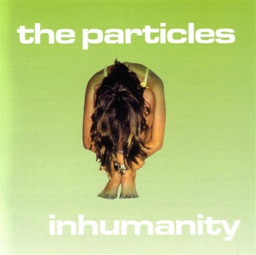 Particles Inhumanity