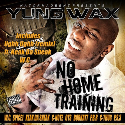 Yung Wax No Home Training